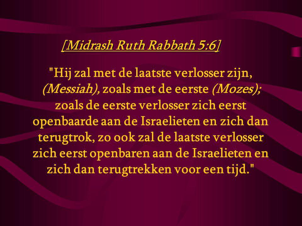 [Midrash Ruth Rabbath 5:6]
